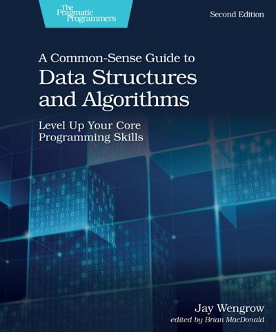 کتاب A Common-Sense Guide to Data Structures and Algorithms, Second Edition