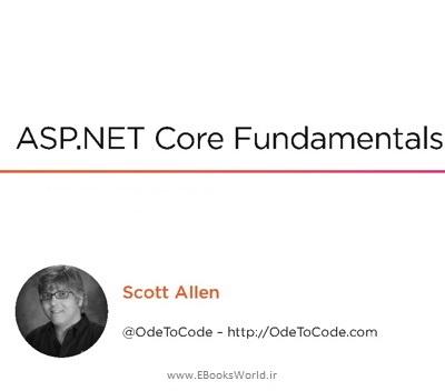 دوره ویدئوی آموزشی ASP.NET Core Fundamentals by Scott Allen Pluralsight