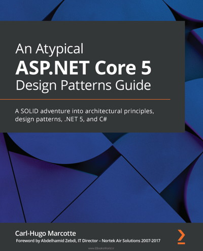 کتاب An Atypical ASP.NET Core 5 Design Patterns Guide
