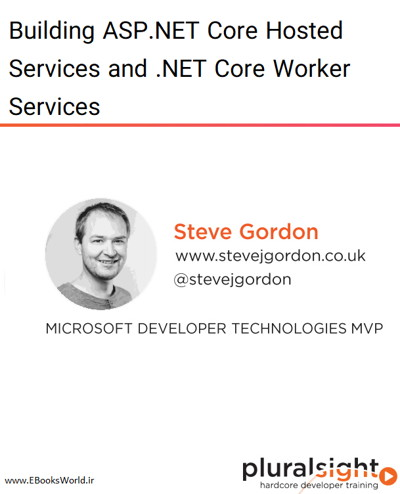 دوره ویدیویی Building ASP.NET Core Hosted Services and .NET Core Worker Services