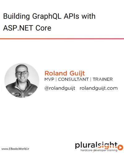 دوره ویدیویی Building GraphQL APIs with ASP.NET Core