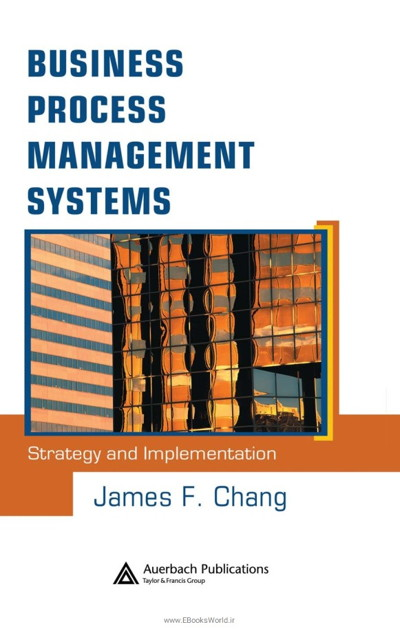 کتاب Business Process Management Systems: Strategy and Implementation