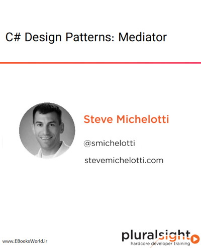 دوره ویدیویی C# Design Patterns: Mediator