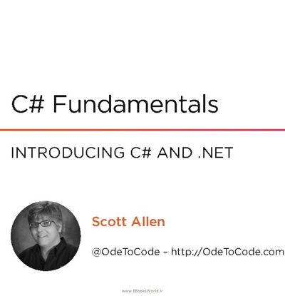 دوره ویدیویی C# Fundamentals 2019 by Scott Allen Pluralsight