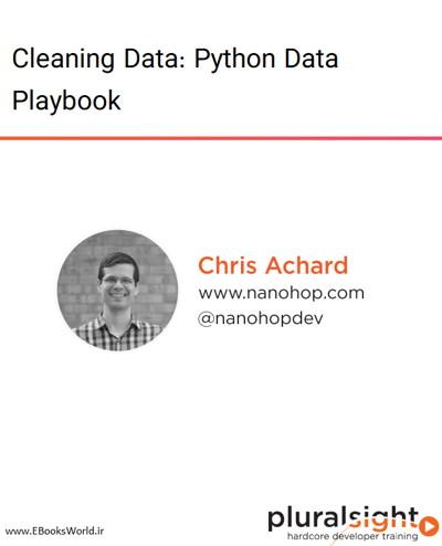 دوره ویدیویی Cleaning Data: Python Data Playbook
