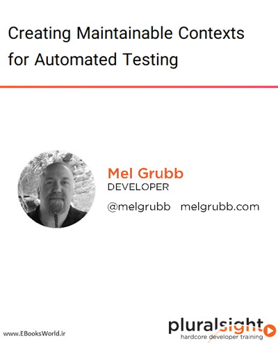 دوره ویدیویی Creating Maintainable Contexts for Automated Testing