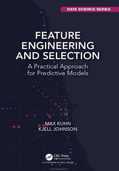 کتاب Feature Engineering and Selection: A Practical Approach for Predictive Models