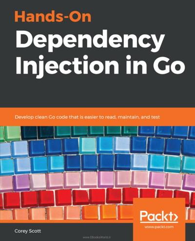 کتاب Hands-On Dependency Injection in Go