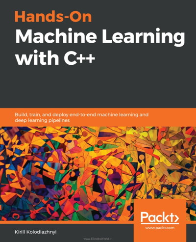 کتاب Hands-On Machine Learning with C++