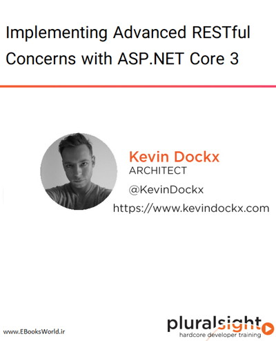 دوره ویدیویی Implementing Advanced RESTful Concerns with ASP.NET Core 3