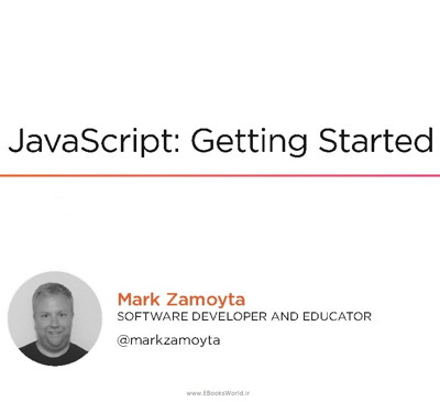 دوره ویدیویی JavaScript: Getting Started 2020 by Mark Zamoyta Pluralsight