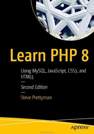 کتاب Learn PHP 8: Using MySQL, JavaScript, CSS3, and HTML5, 2nd Edition