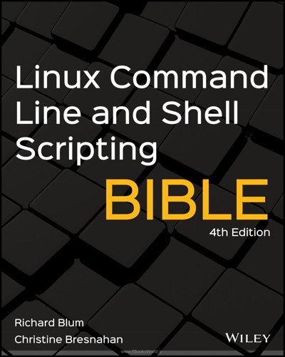 کتاب Linux Command Line and Shell Scripting Bible, 4th Edition