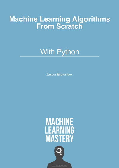 کتاب Machine Learning Algorithms From Scratch With Python