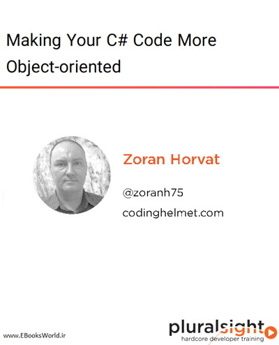 دوره ویدیویی Making Your C# Code More Object-oriented