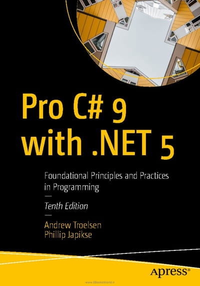 کتاب Pro C# 9 with .NET 5: Foundational Principles and Practices in Programming