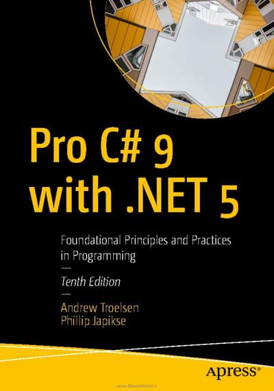 کتاب Pro C# 9 with .NET 5: Foundational Principles and Practices in Programming