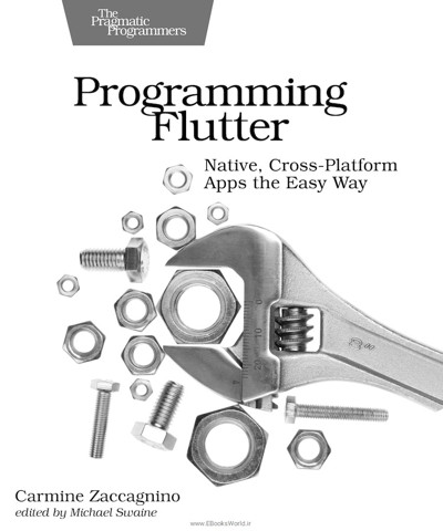 کتاب Programming Flutter: Native, Cross-Platform Apps the Easy Way