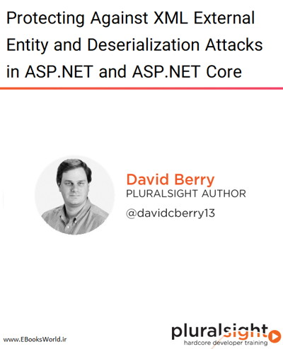 Protecting Against XML External Entity and Deserialization Attacks in ASP.NET and ASP.NET Core