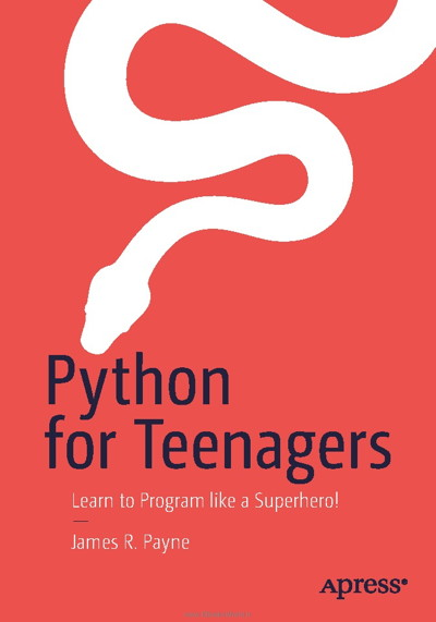 کتاب Python for Teenagers: Learn to Program like a Superhero!