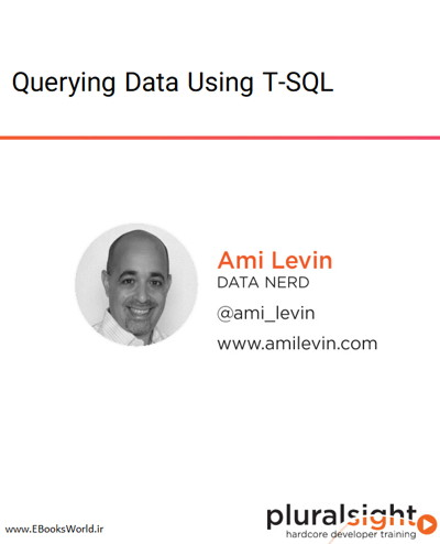 دوره ویدیویی Querying Data Using T-SQL