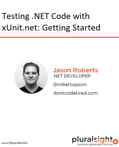 دوره ویدیویی Testing .NET Code with xUnit.net: Getting Started