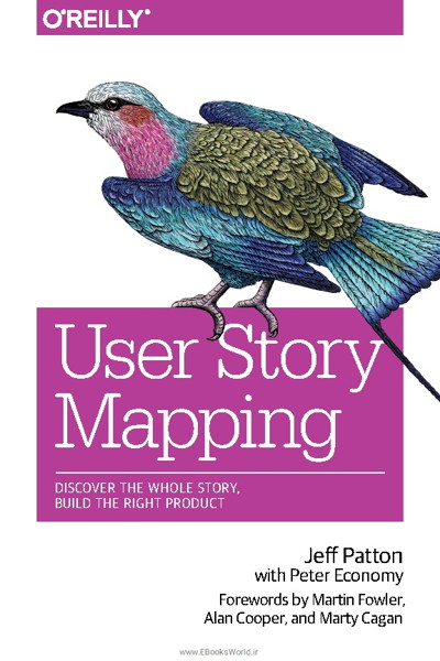 کتاب User Story Mapping: Discover the Whole Story, Build the Right Product