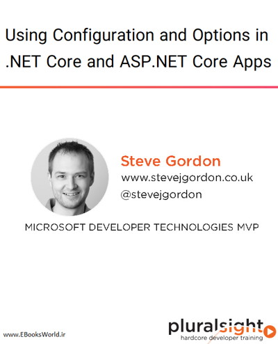 دوره ویدیویی Using Configuration and Options in .NET Core and ASP.NET Core Apps