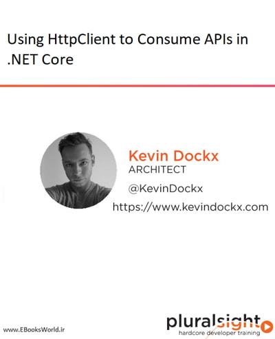 دوره ویدیویی Using HttpClient to Consume APIs in .NET Core