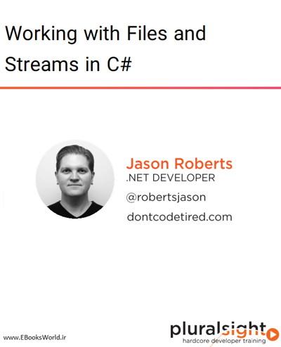 دوره ویدیویی Working with Files and Streams in C#