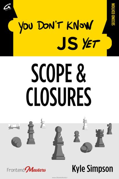 کتاب You Don't Know JS Yet: Scope & Closures, 2nd Edition