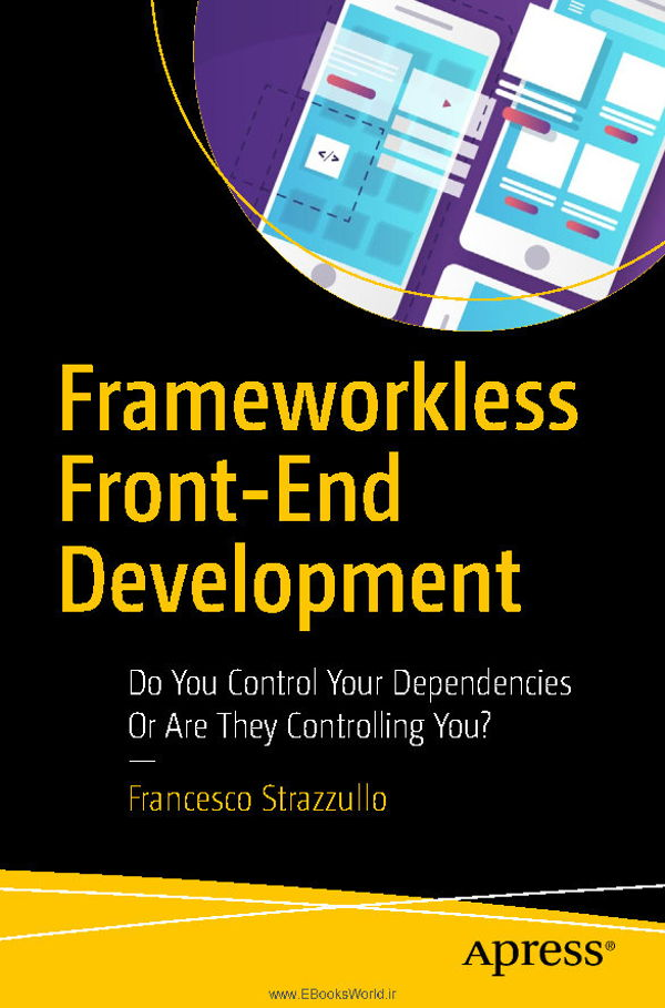 دانلود کتاب Frameworkless Front-End Development