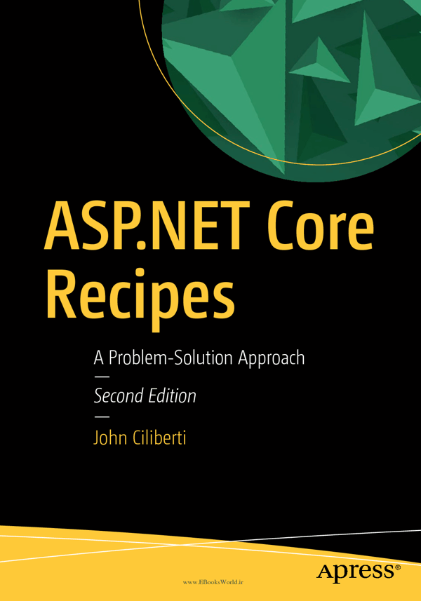 کتاب ASP.NET Core Recipes: A Problem-Solution Approach, 2nd Edition