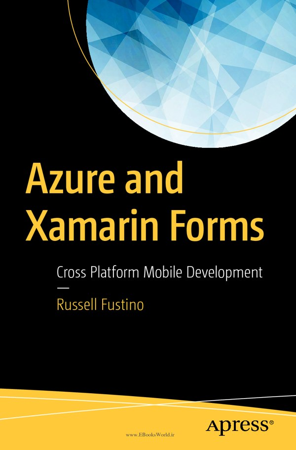 دانلود کتاب Azure and Xamarin Forms: Cross Platform Mobile Development