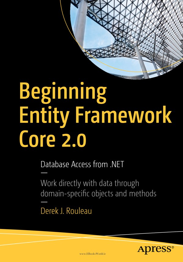 دانلود کتاب Beginning Entity Framework Core 2.0: Database Access from .NET