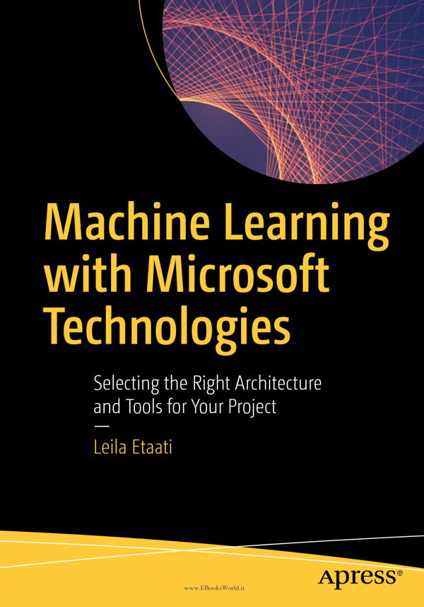 دانلود کتاب Machine Learning with Microsoft Technologies