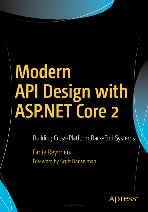 دانلود کتاب Modern API Design with ASP.NET Core 2: Building Cross-Platform Back-End Systems