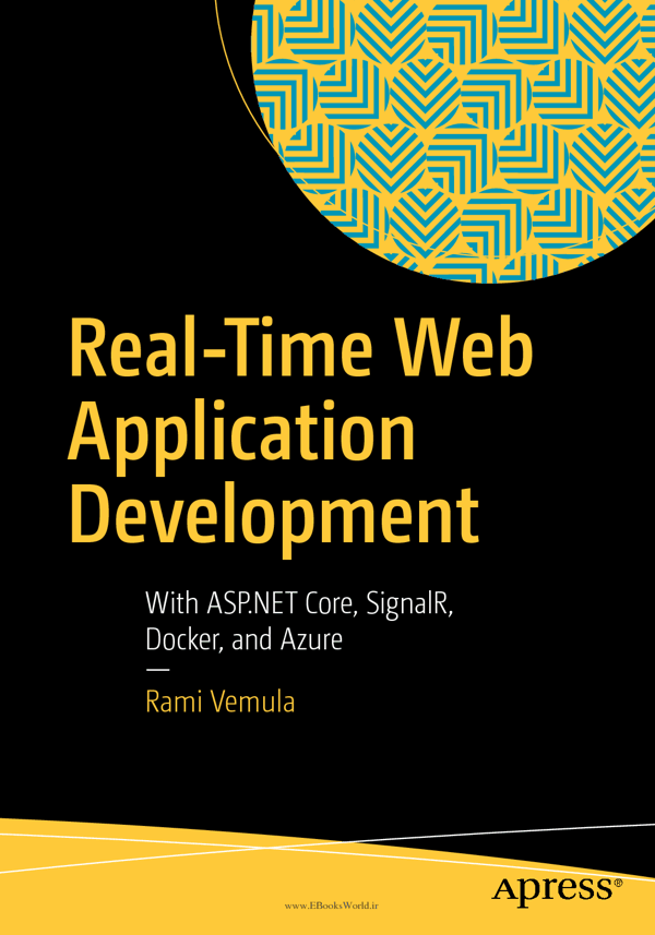 دانلود کتاب Real-Time Web Application Development: With ASP.NET Core, SignalR, Docker, and Azure