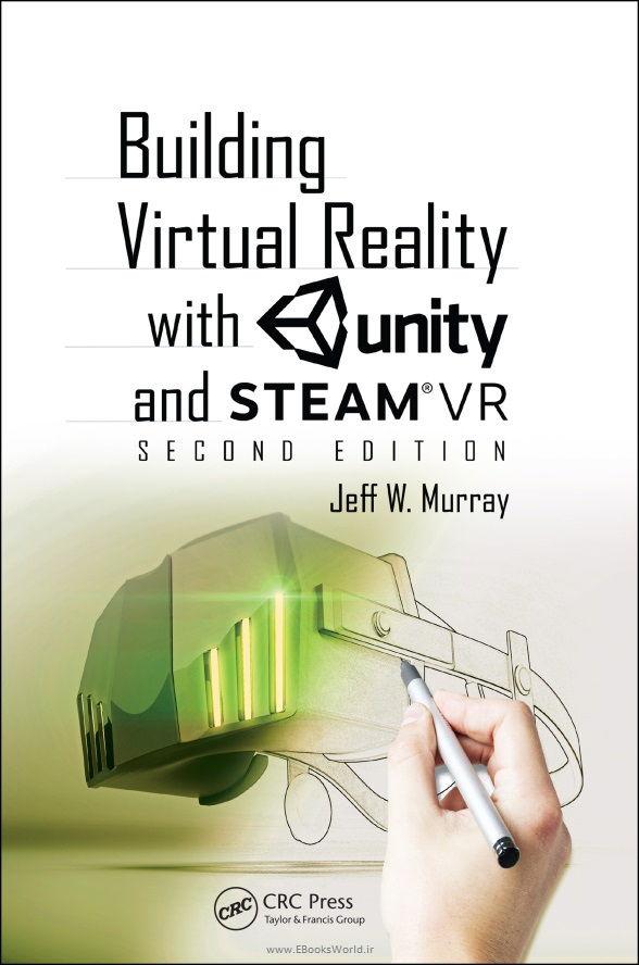 کتاب Building Virtual Reality with Unity and SteamVR 2nd Edition