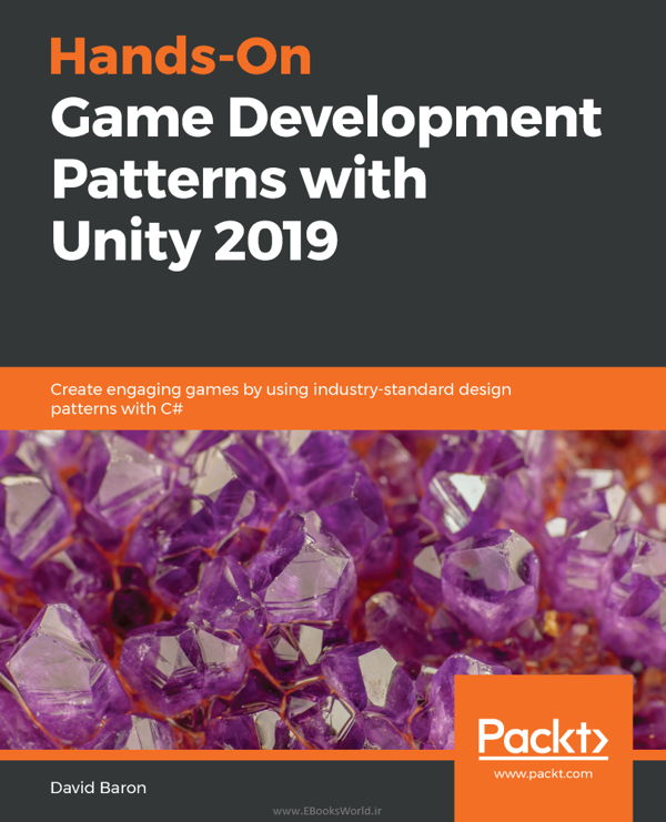 کتاب Hands-On Game Development Patterns with Unity 2019
