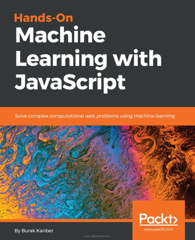 کتاب Hands-on Machine Learning with JavaScript