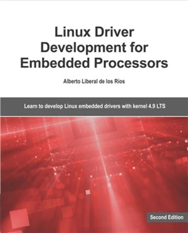 کتاب Linux Driver Development for Embedded Processors Second Edition