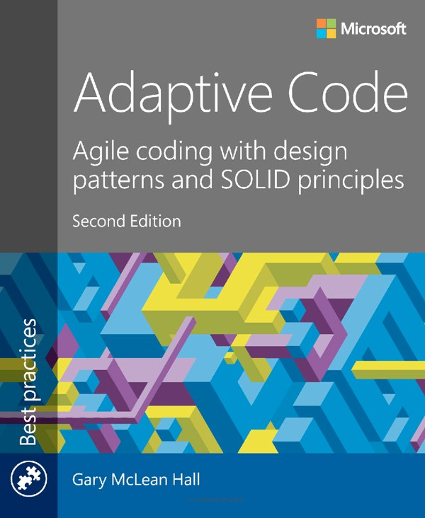 دانلود کتاب Adaptive Code: Agile coding with design patterns and SOLID principles 2nd Edition