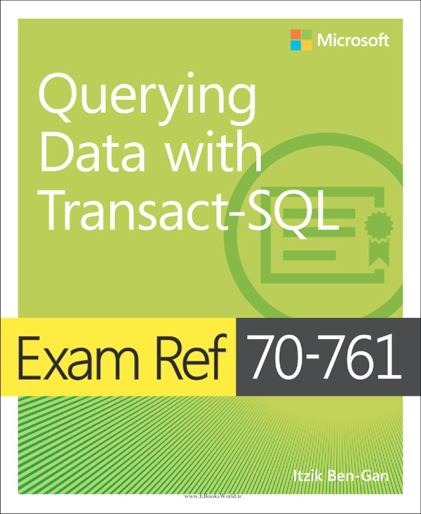 دانلود کتاب Exam Ref 70-761 Querying Data with Transact-SQL