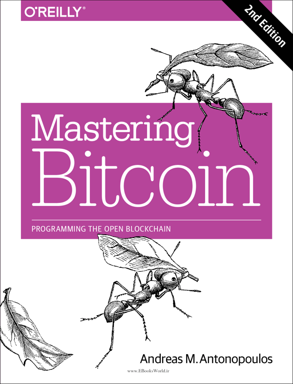 دانلود کتاب Mastering Bitcoin Unlocking Digital Cryptocurrencies 2nd Edition