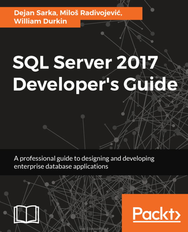 دانلود کتاب SQL Server 2017 Developers Guide, 2nd Edition