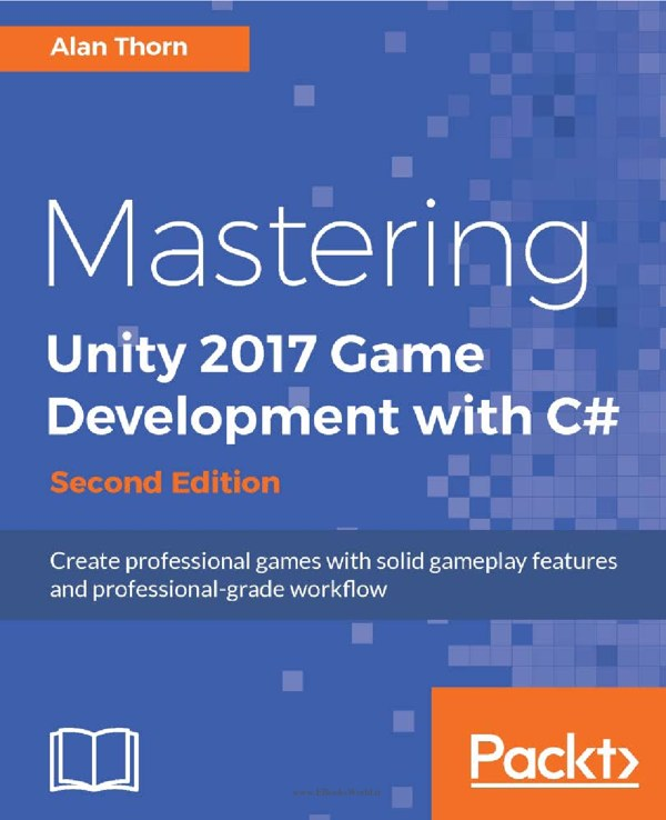دانلود کتاب Mastering Unity 2017 Game Development with C# 2nd Edition