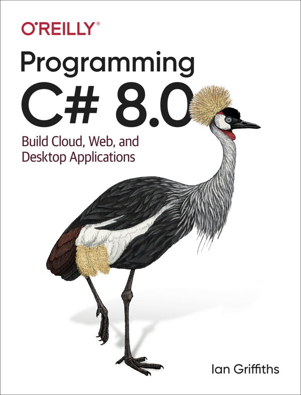 کتاب Programming C# 8.0: Build Cloud, Web, and Desktop Applications