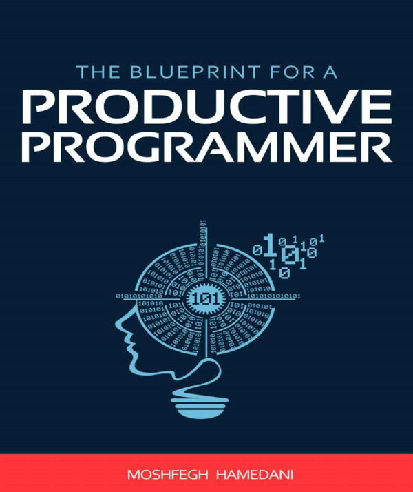 دانلود کتابThe Blueprint for a Productive Programmer