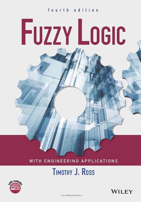 دانلود ویرایش چهارم کتاب منطق فازی به همراه کاربردهای مهندسی اش
